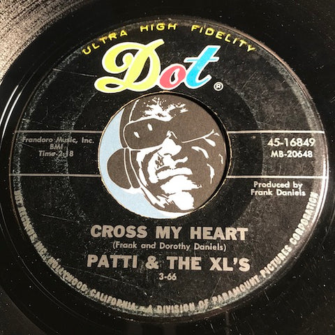 Patti & The XL's - Cross My Heart b/w After The Laughter Came The Tears - Dot #16849 - Popcorn Soul - Teen
