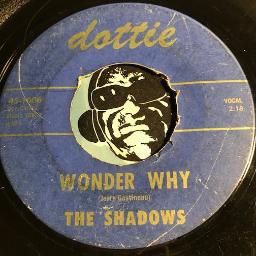 Shadows - Wonder Why b/w Tell This Lonely Heart Goodbye - Dottie #1006 - Teen - Doowop