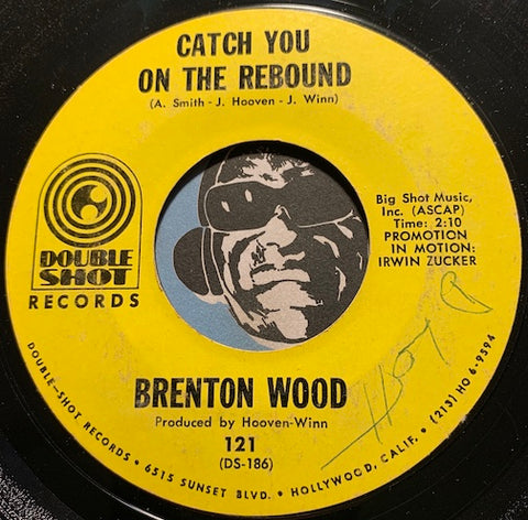 Brenton Wood - Baby You Got It b/w Catch You On The Rebound - Double Shot #121 - Northern Soul - Sweet Soul