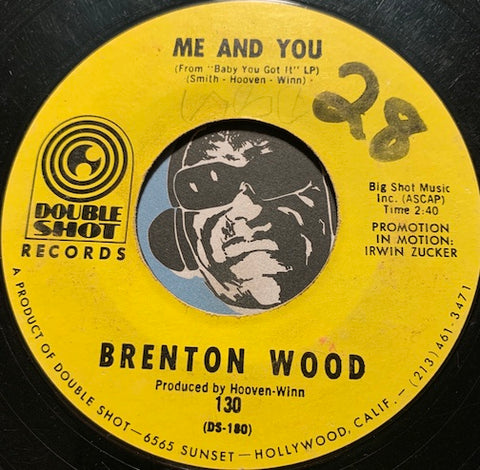 Brenton Wood - Me And You b/w Some Got It Some Don't - Double Shot #130 - Sweet Soul - East Side Story