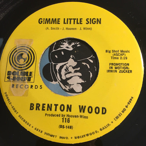 Brenton Wood - I Think You've Got Your Fools Mixed Up b/w Gimme Little Sign - Double Shot #116 - Northern Soul