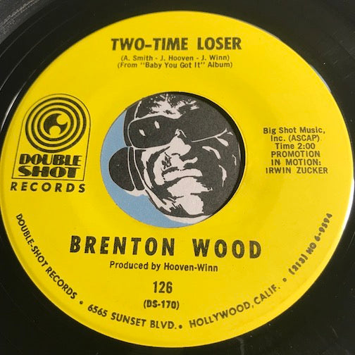 Brenton Wood - Two Time Loser b/w Lovey Doves Kinda Lovin - Double Shot #126 - Sweet Soul - Northern Soul