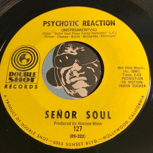 Senor Soul - Psychotic Reaction b/w Spooky (instrumental) - Double Shot #127 - Funk - Psych Rock