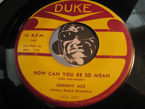 Johnny Ace - How Can You Be So Mean b/w Anymore - Duke #144 - R&B