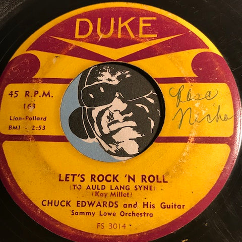 Chuck Edwards - Let's Rock n Roll (To Auld Lang Syne) b/w I'm Wondering - Duke #163 - R&B