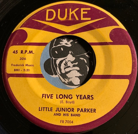 Little Junior Parker - Five Long Years b/w I'm Holding On - Duke #306 - R&B - Blues