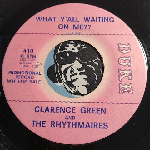 Clarence Green & Rhythmaires - What Y'all Waiting On Me b/w I'm Wondering - Duke #410 - R&B Soul - Soul - R&B Blues