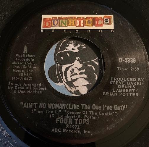 Four Tops - Ain't No Woman (Like The One I've Got) b/w The Good Lord Knows - Dunhill #4339 - Modern Soul - Sweet Soul