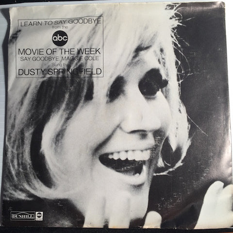 Dusty Springfield - Learn To Say Goodbye b/w same - Dunhill #4357 - Soul
