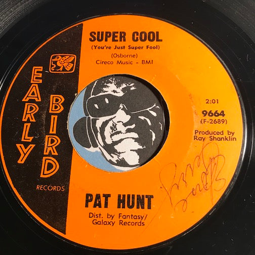 Pat Hunt - Super Cool b/w Everybody's Somebody's Fool - Early Bird #9664 - Funk