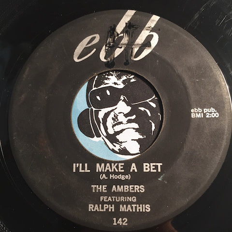 Ambers - I'll Make A Bet b/w Never Let You Go - Ebb #142 - Doowop