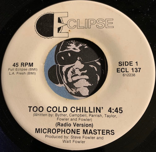 Microphone Masters - Too Cold Chillin b/w Francine - Eclipse #137 - Rap