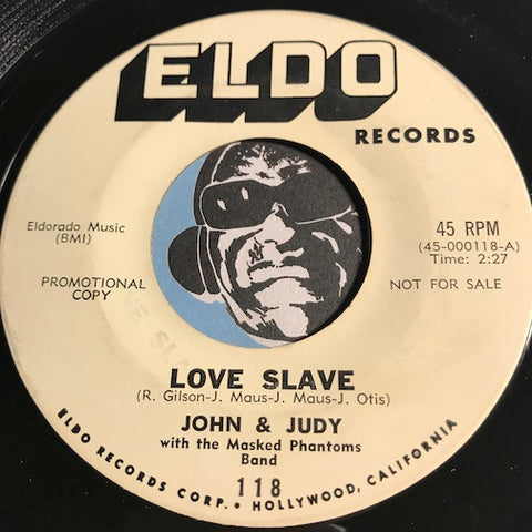 John & Judy - Love Slave b/w I Love You So - Eldo #118 - Teen