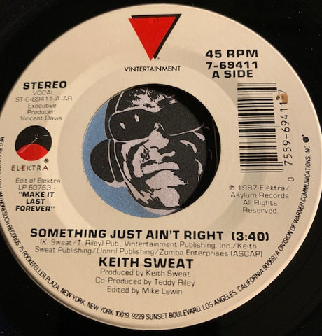 Keith Sweat - Something Just Ain't Right (3:40) b/w Something Just Ain't Right (1:56) - Elektra #69411 - Modern Soul - 80's / 90's / 2000's