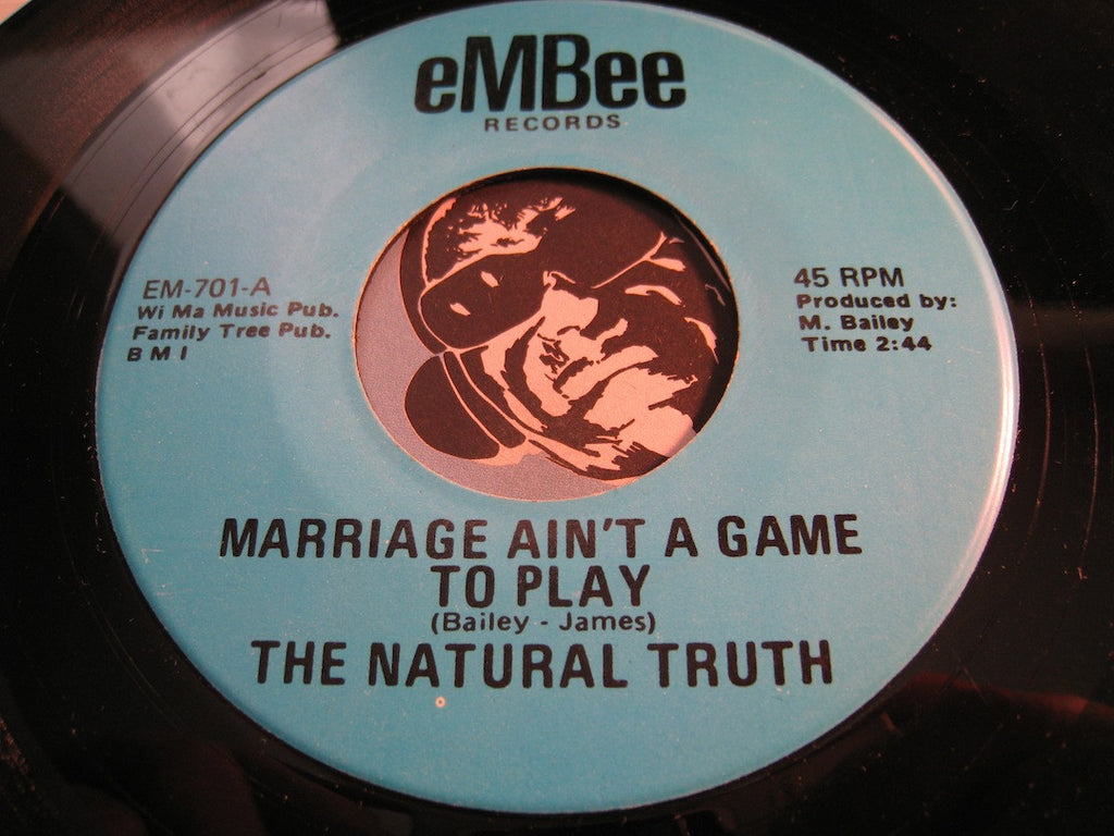 Natural Truth - Marriage Ain't A Game To Play b/w Where Do We Go From Here - Embee #701 - Modern Soul