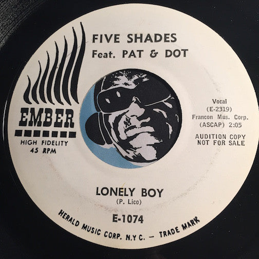 Five Shades feat. Pat & Dot - Lonely Boy b/w Mary Had A Little Man - Ember #1074 - Doowop