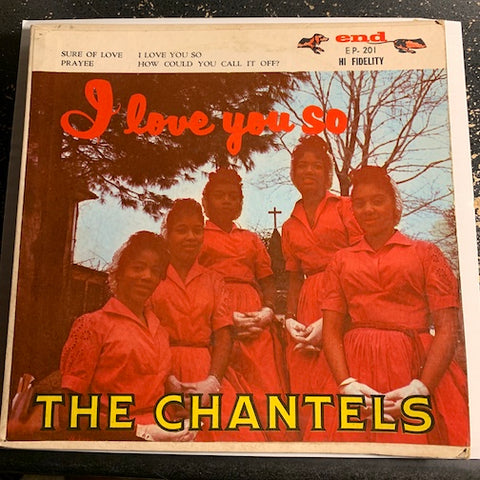 Chantels - I Love You So EP - Sure Of Love - Prayee b/w I Love You So - How Could You Call It Off - End #201 - Doowop - Girl Group