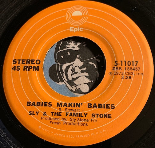 Sly & Family Stone - Babies Makin Babies b/w If You Want Me To Stay - Epic #11017 - Funk - Soul