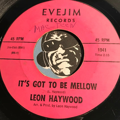 Leon Haywood - It's Got To Be Mellow b/w Cornbread And Buttermilk - Evejim #1941 - Northern Soul - Jazz Mod