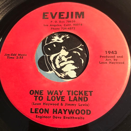 Leon Haywood - One Way Ticket To Love Land b/w There Ain't Enough Hate Around To Make Me Turn Around - Evejim #1942 - R&B Soul