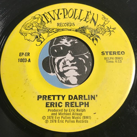 Eric Relph - Pretty Darlin b/w Hands Off Baby - Evy Pollen #1003 - Psych Rock