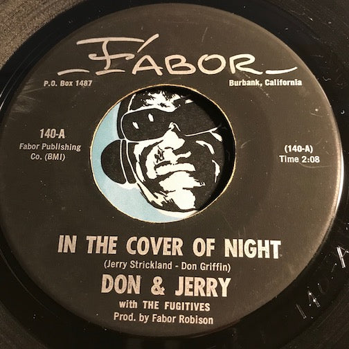 Don & Jerry with the Fugitives - In The Cover Of Night b/w I Can't Quit - Fabor #140 - Garage Rock