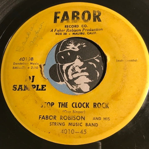 Fabor Robinson - Stop The Clock Rock b/w Whose Little Pigeon Are You - Fabor #4010 - Rockabilly
