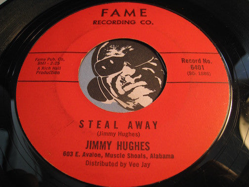 Jimmy Hughes - Steal Away b/w Lolly Pops Lace And Lipstick - Fame #6401 - R&B Soul