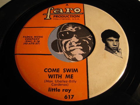 Little Ray - Come Swim With Me b/w Karen - Faro #617 - Chicano Soul - Northern Soul