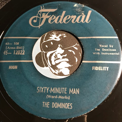 Dominoes - Sixty Minute Man b/w I Can't Escape From You - Federal #12022 - Doowop