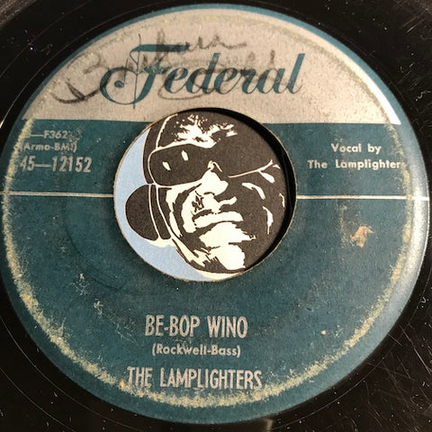 Lamplighters - Be-Bop Wino b/w Give Me - Federal #12152 - Doowop