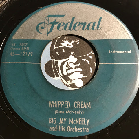 Big Jay McNeely - Whipped Cream b/w Hot Cinders - Federal #12179 - R&B Instrumental