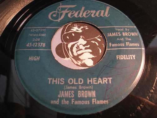 James Brown & Famous Flames - Wonder When You're Coming Home b/w This Old Heart - Federal #12378 - R&B Soul