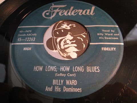 Billy Ward & Dominoes - How Long How Long Blues b/w Bobby Sox Baby - Federal #12263 - Doowop