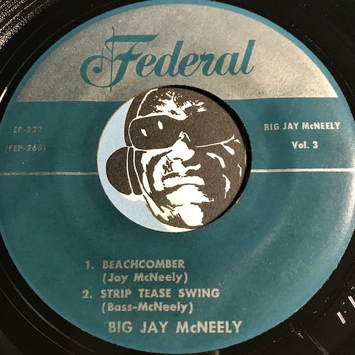 Big Jay McNeely - EP Vol 3 - Let's Work - Hardtack b/w Beachcomber - Strip Tease Swing - Federal #332 - R&B - R&B Instrumental