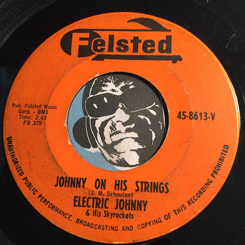 Electric Johnny & Skyrockets - Johnny On His Strings b/w Black Eyes Rock - Felsted #8613 - Surf