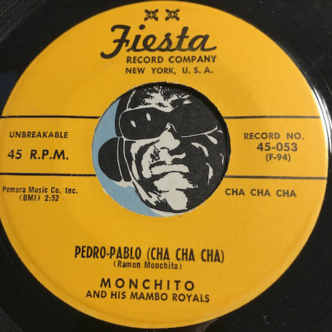 Monchito & Mambo Royals - Pedro Pablo (Cha Cha Cha) b/w The Merry Merengue - Fiesta #053 - Latin