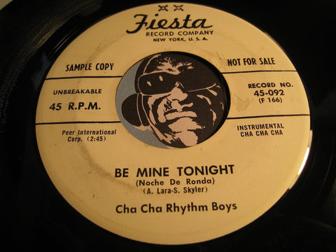 Cha Cha Rhythm Boys - Be Mine Tonight b/w Chivirico - Fiesta #092 - Latin
