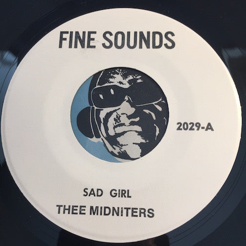 Thee Midniters / Peaches and Herb - Sad Girl (Thee Midniters) b/w I Pledge My Love (Peaches and Herb) - Fine Sounds #2029 - Chicano Soul