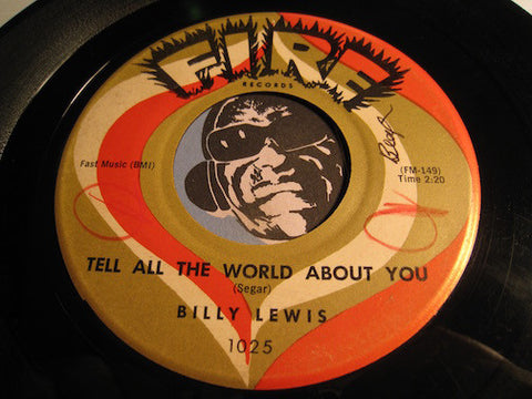 Billy Lewis - Tell All The World About You b/w Heart Trouble - Fire #1025 - R&B Blues - R&B