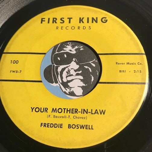 Freddie Boswell - Your Mother In Law b/w When You're Crying - First King #100 - R&B Blues - R&B Rocker