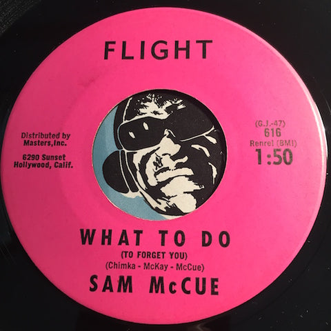 Sam McCue - What To Do (To Forget You) b/w Valley Of Tears - Flight #616 - Teen