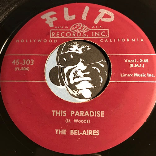 Bel-Aires - This Paradise b/w Let's Party Awhile - Flip #303 - Doowop