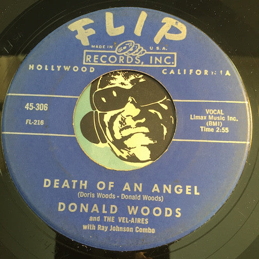Donald Woods & Vel-Aires - Death Of An Angel b/w Man From Utopia - Flip #306 - Doowop