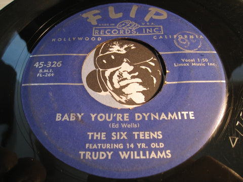 Six Teens & Trudy Williams - Baby You're Dynamite b/w My Surprise - Flip #326 - Girl Group - Doowop