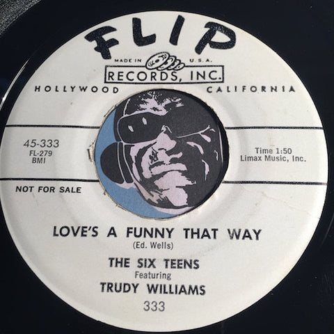 Six Teens & Trudy Williams - Love's A Funny That Way b/w Danny (This Is The Last Dance) - Flip #333 - Doowop - Girl Group