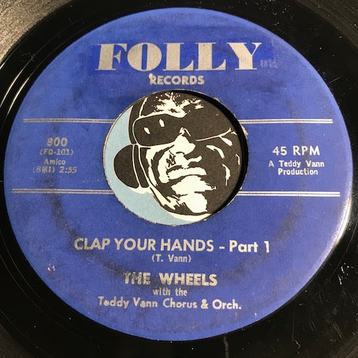 Wheels - Clap Your Hands pt.1 b/w pt. 2 - Folly #800 - Doowop - Rock n Roll