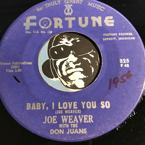 Joe Weaver & Don Juans - Baby I Love You So b/w It Must Be Love - Fortune #825 - Doowop - R&B Rocker