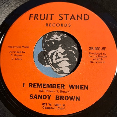 Sandy Brown - I Remember When b/w Finally - Fruit Stand #001 - Soul - Psych Rock