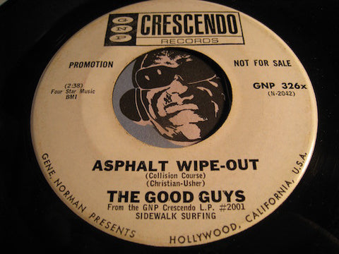 Good Guys - Asphalt Wipe Out b/w Scratch - GNP Crescendo #326 - Surf